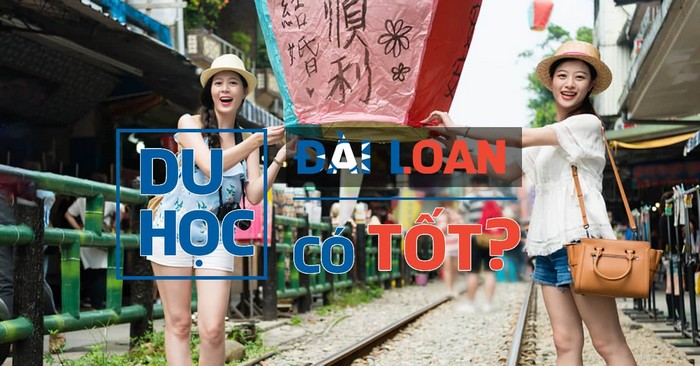 Du học Đài Loan: Có nên hay không?
